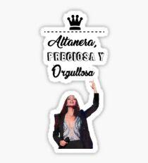 Altanera, preciosa y orgullosa Sticker