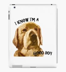 Dog Knows he is a good boy iPad Case/Skin