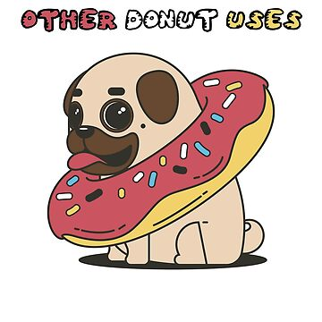 Other Donut Uses Pug Graphic by BudinInnovation