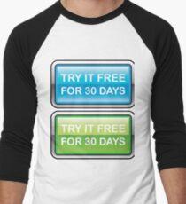Try for 30 days button Men's Baseball ¾ T-Shirt
