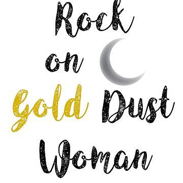 Rock On Gold Dust Woman by xRockbirdx