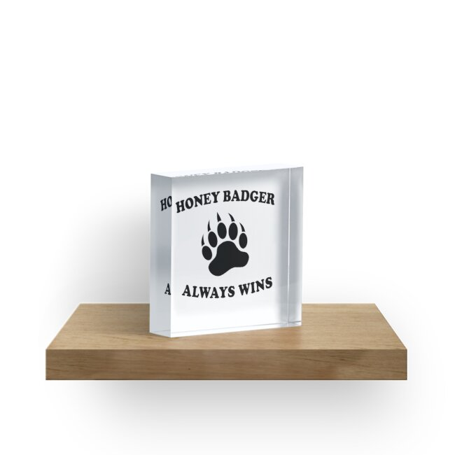 Honey Badgers Always Wins Acrylic Block By Teetimeguys Redbubble