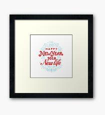 New Year & New life 2018 Framed Print