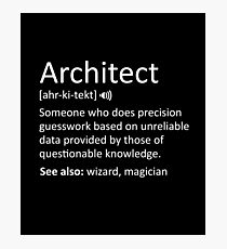 Funny Architect Definition Sarcastic Meaning Photographic Print
