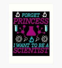 Vergiss Prinzessin, ich möchte ein Wissenschaftler sein Komisch Kunstdruck