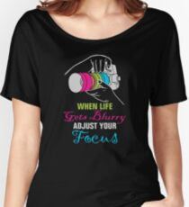 Funny Photography Saying Gifts For Artist Photographer Camera Lover Women's Relaxed Fit T-Shirt