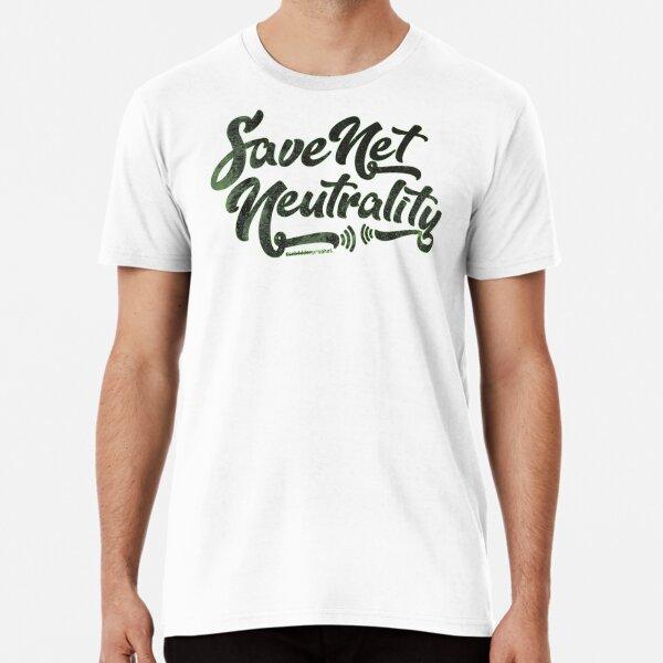 Save Net Neutrality Premium T-Shirt