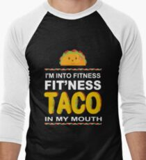 I'm Into Fitness Taco In My Mouth Mexican Food T-Shirt T-Shirt