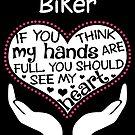 Herz eines Radfahrers. Wenn du denkst, dass meine Hände voll sind, solltest du mein Herz sehen. von flamingarts