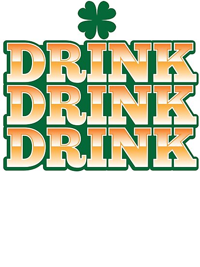DRINK DRINK DRINK with green shamrock for St Patrick's day! by jazzydevil