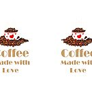 Coffee Made With Love by Catherine Hamilton-Veal  ©