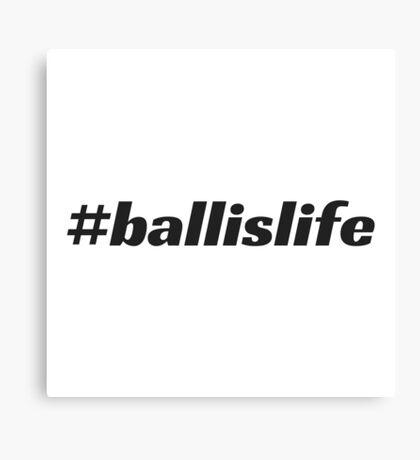 #ballislife Canvas Print