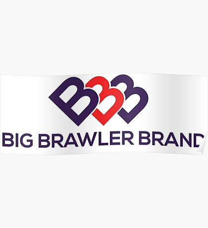 Big Brawler Brand Poster