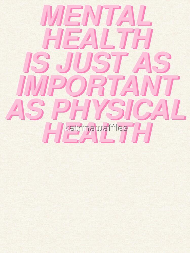 la salud mental es tan importante como la salud física de katrinawaffles