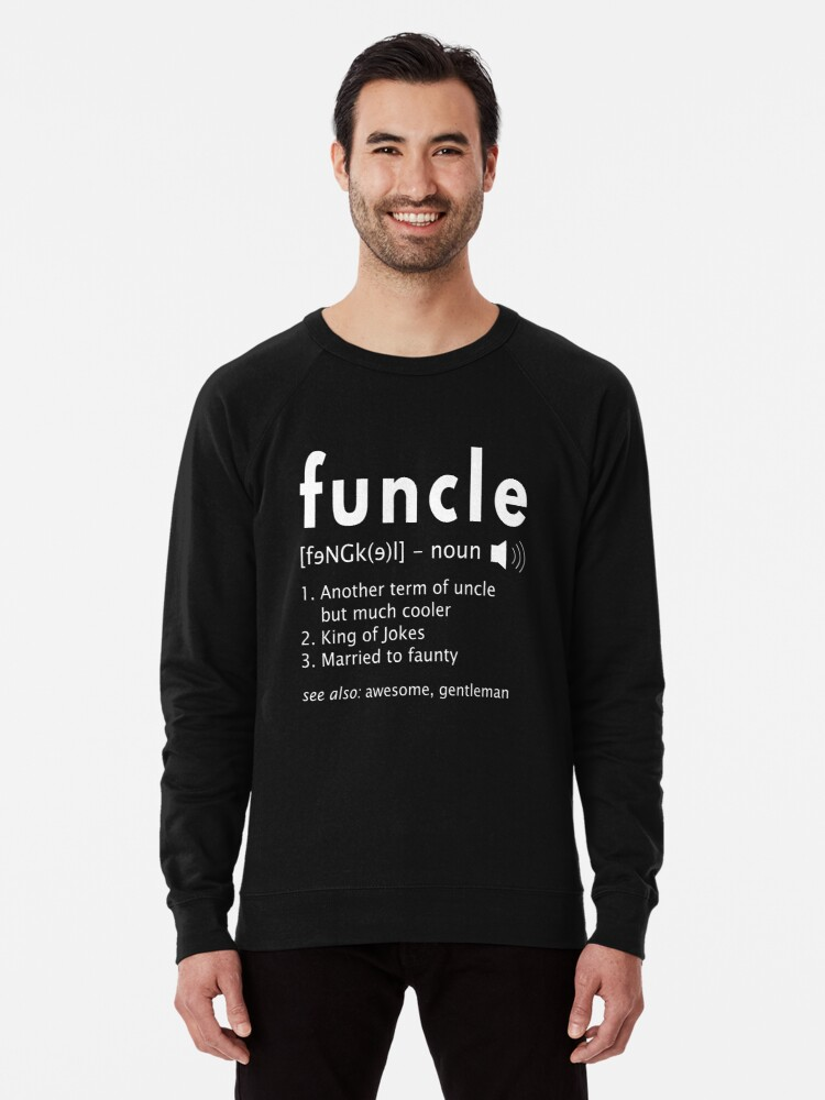 224ba631 Mens Funcle Shirt Funny Uncle Definition T-Shirt Uncle Gift Lightweight  Sweatshirt
