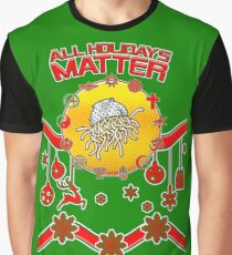 All Holidays Matter Agnostic Atheist Faith Religion Believe Graphic T-Shirt