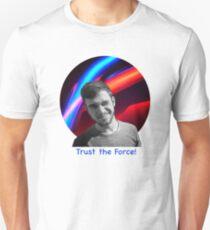 Trust the Force Unisex T-Shirt