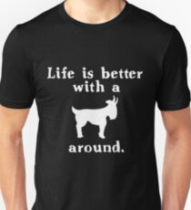 Life Is Better With A Goat Farmers Country Fans Unisex T-Shirt