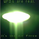 UFO's are real. It's the Air Force that doesn't exist! by Storm Designs