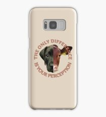 The Only Difference is Your Perception Samsung Galaxy Case/Skin