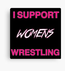I Support Womens Wrestling Canvas Print