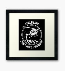 Real Pilots Don't need Runways Helicopter T-Shirt Christmas Gift Framed Print