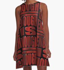 ENOUGH IS ENOUGH A-Line Dress