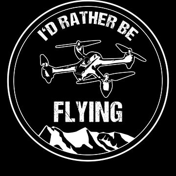 Retro Drone Copter Pilot T-Shirt I'd Rather be Flying Christmas Gift by stearman
