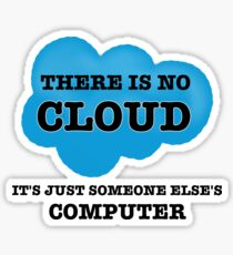 Cloud Computing There is no Cloud Sticker