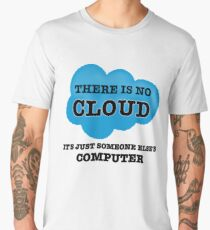 Cloud Computing There is no Cloud Men's Premium T-Shirt