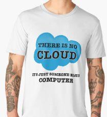 Cloud Computing There is no Cloud Men's Premium T-Shirt