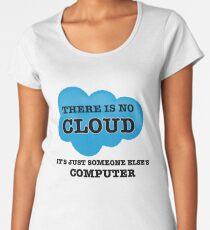 Cloud Computing There is no Cloud Women's Premium T-Shirt