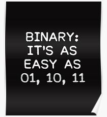 Binary it's as easy as 01, 10, 11 Poster