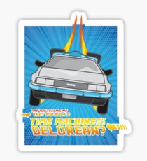 """""""Do you built a time machine out of a Delorean?"""" Sticker"""