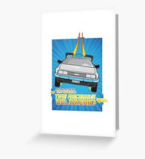 """""""Do you built a time machine out of a Delorean?"""" Greeting Card"""