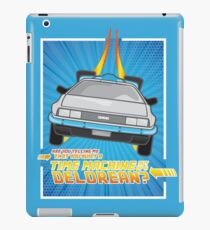 """""""Do you built a time machine out of a Delorean?"""" iPad Case/Skin"""