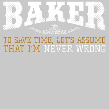 I'm A baker To Save Time tshirts by bestdesign4u