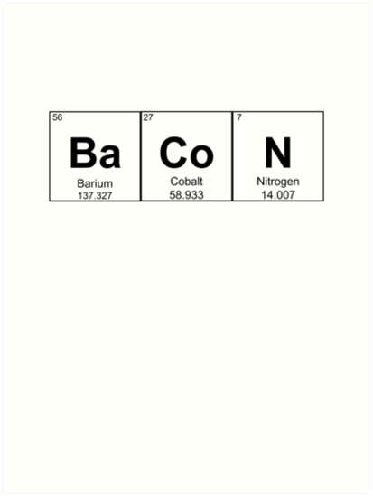 Bacon Chemistry Element Periodic Table Science Pun Art Prints By