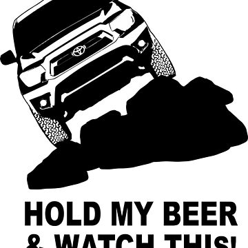 Hold My Beer- Toyota Tacoma Design by Janja