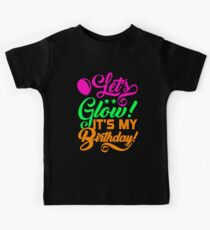 Lets Glow Its My Birthday Neon Colorful Kids Clothes