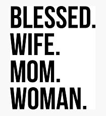 Blessed Wife Mom Woman Photographic Print