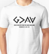 God is Greater Than the Highs and Lows Romans 8:38-39 T-Shirt