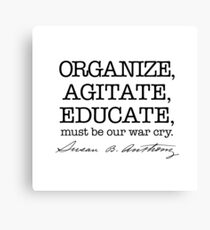 ORGANIZE AGITATE EDUCATE must be our war cry Susan B Anthony quote Votes for Women Suffrage Feminist Feminism typewriter Canvas Print