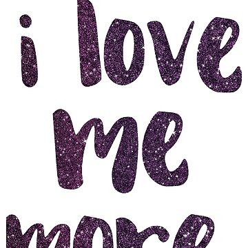 I love you baby, but I LOVE ME MORE - empowering message by WitchDesign