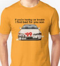 '99 Honda, 0 Problems T-Shirt