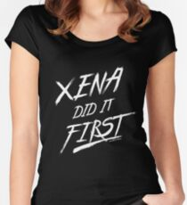 Xena Did It First! Women's Fitted Scoop T-Shirt