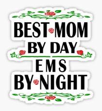 EMS Mother Love Gift- Best Mom, Night Shift Work- Cool Birthday/Christmas Present Sticker
