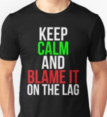 Blame it on the lag Funny Gaming T-shirt Unisex T-Shirt