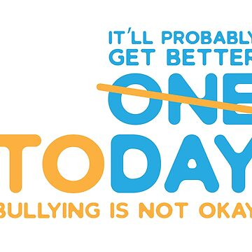Bullying Is Not Okay anti bullying for Keaton by LaunchMission