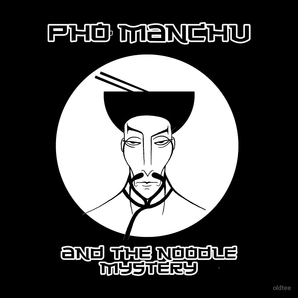 Pho Manchu and the noodle mystery by oldtee